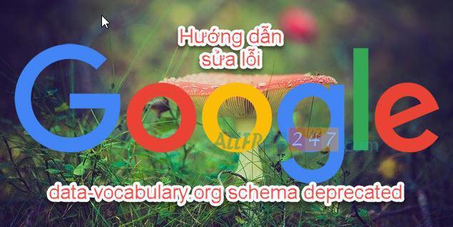 huong dan chi tiet sua loi data-vocabulary.org schema deprecated 2020_11