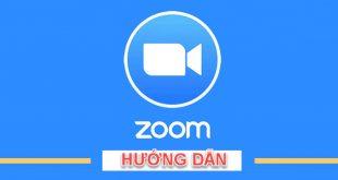 Hướng dẫn sử dụng phần mềm Zoom như một chuyên gia